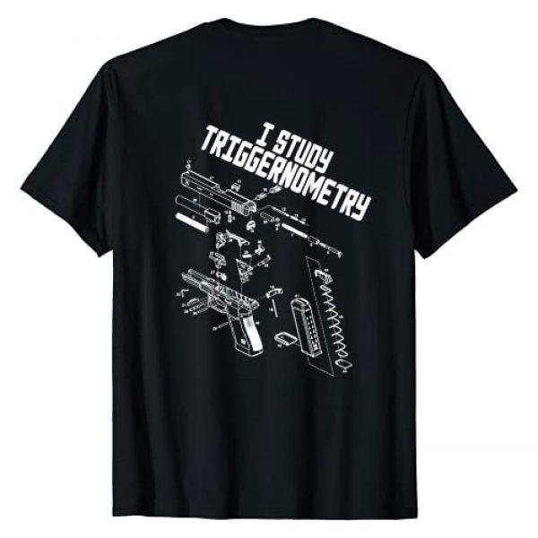 I Studied Triggernometry Funny Gift shirt Graphic Tshirt 1 I Study Triggernometry On Back Gun Funny Saying T-Shirt