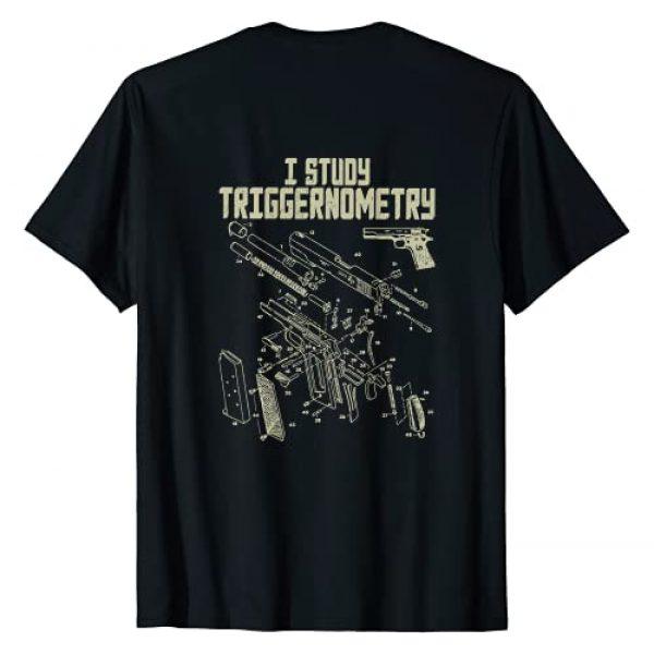I Studied Triggernometry Gift Funny Shirt Graphic Tshirt 1 I Study Triggernometry On Back Gun Gift Funny Saying T-Shirt