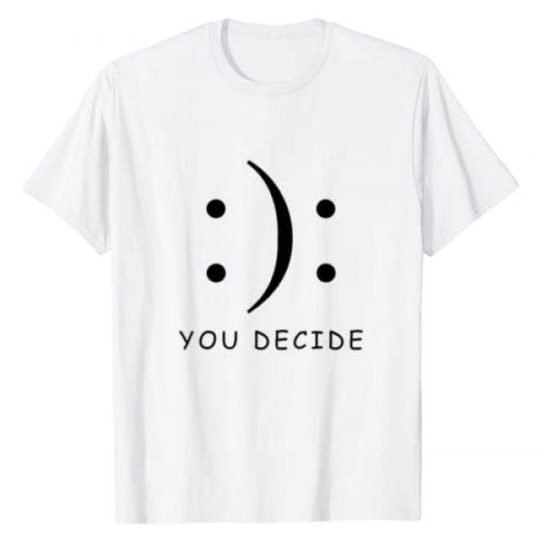 You Decide T-shirt Graphic Tshirt 1 Happy Or Sad You Decide T-shirt Smile Frown T Shirt