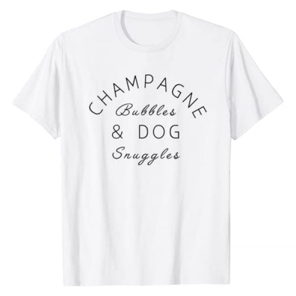 Drinking T-Shirt Graphic Tshirt 1 Champagne Bubbles & Dog Snuggles Best Things Graphic T-Shirt