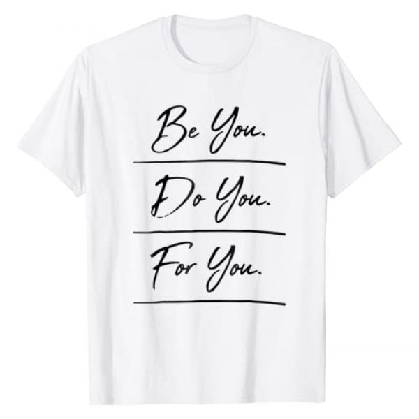 Motivational T-Shirt Graphic Tshirt 1 Be You Do You For You Graphic T-Shirt