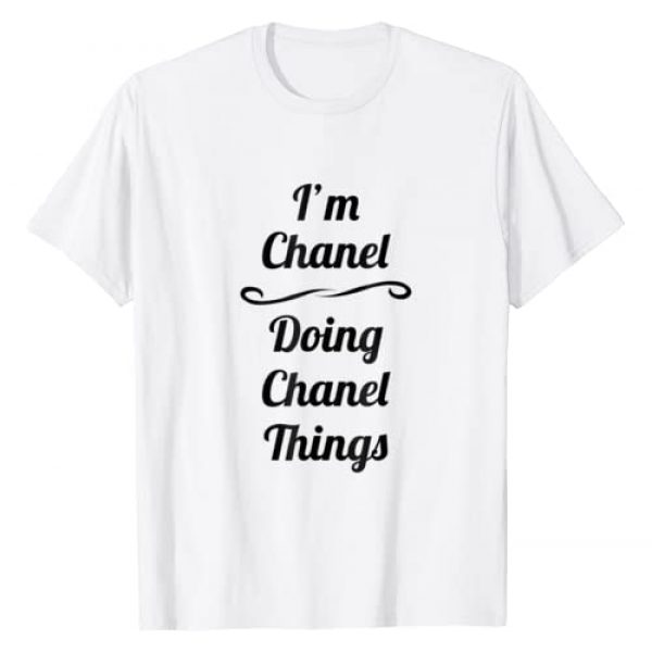 for Someone Named Chanel Graphic Tshirt 1 I'm Chanel - Doing Chanel Things T-Shirt   Cute Name Gift