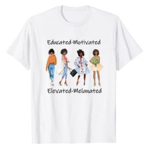 Educated Motivated Melanated Elevated Tshirt Gifts Graphic Tshirt 1 Educated Motivated Black Queen Melanin African American T-Shirt