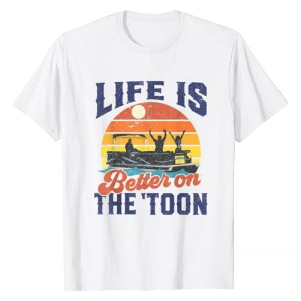 Funny Pontoon Boat Boating Shirts And Gifts Graphic Tshirt 1 Life Is Better On The Toon Pontoon Boat Boating Fathers Gift T-Shirt