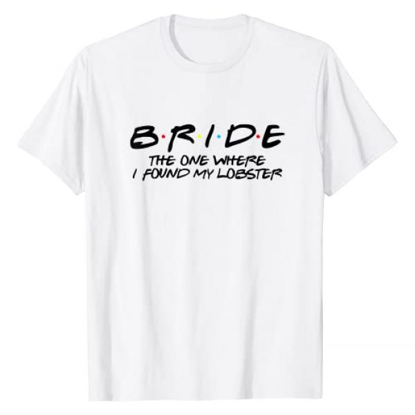 Katie Bachelorette Party Graphic Tshirt 1 Bride - One Where I Found My Lobster T-Shirt