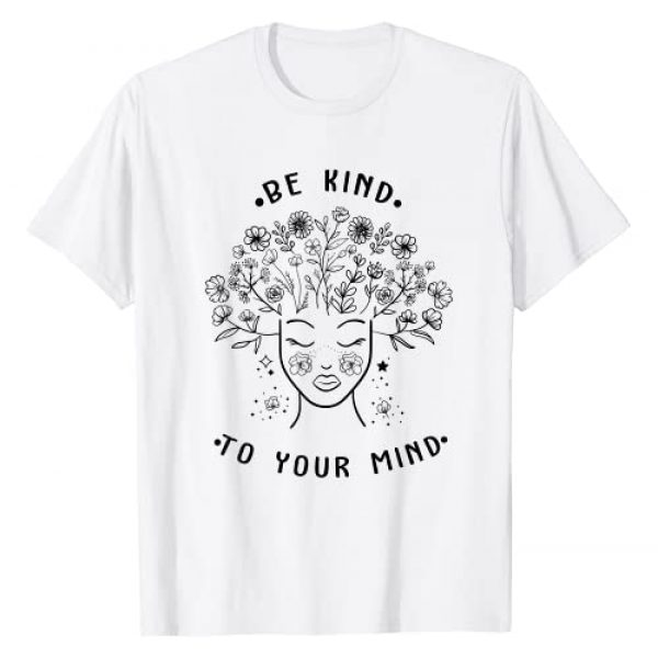Mental Health Matters Mental Illness Tee Gift Graphic Tshirt 1 Being Kind To Your Mind Mental Health Mental Illness Tee T-Shirt