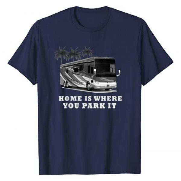 MOTORHOME FOR RETIREMENT HW Graphic Tshirt 1 HOME IS WHERE YOU PARK IT RV T-Shirt