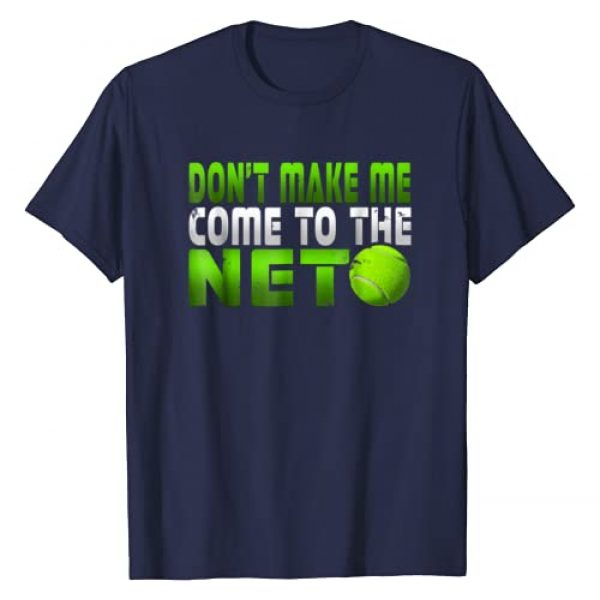 Awesome Tennis Player Coach Gift Tees Graphic Tshirt 1 Funny Don't Make Me Come To The Net Tennis Player T Shirt