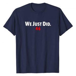 Joe Biden We Just Did 46 Graphic Tshirt 1 Joe Biden We Just Did 46 T-Shirt