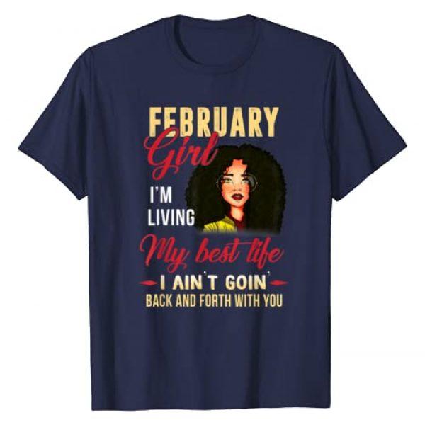 Birthday Girl Black Pride Gift Graphic Tshirt 1 February Girl Living Best Life Birthday Black Melanin Pride T-Shirt