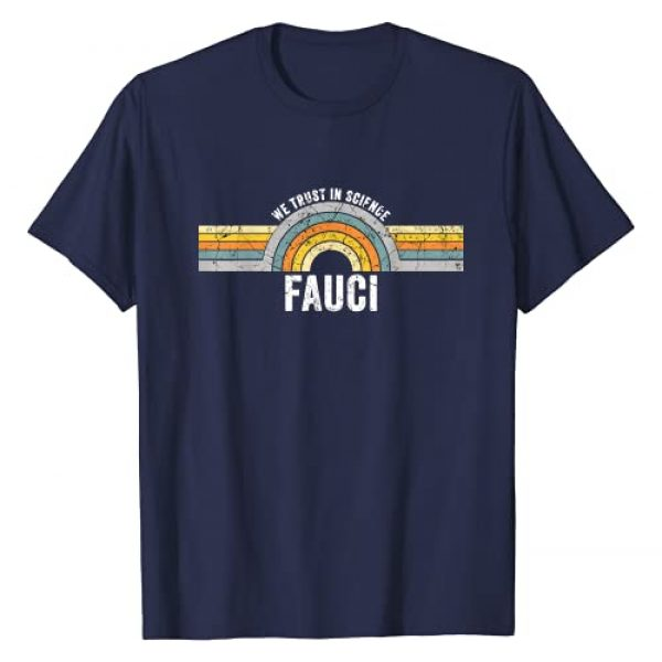Dr Anthony Fauci Men Women Gifts, fauci tshirt Graphic Tshirt 1 Fauci We Trust In Science Perfect gift for medical personnel T-Shirt