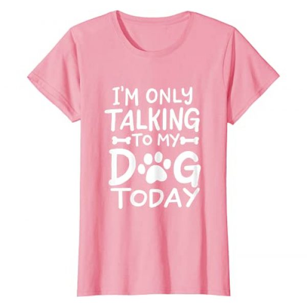 Funny Dog Lover Gifts Graphic Tshirt 1 I'm Only Talking to My Dog Today Dog Lover Introvert Gift T-Shirt
