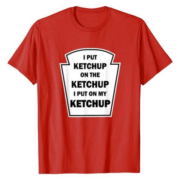 McGuire Crawford Graphic Tshirt 1 I PUT KETCHUP ON THE KETCHUP I PUT ON MY KETCHUP T-Shirt