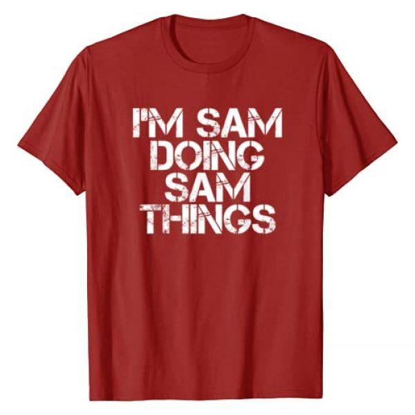 Sarcastic Birthday Name Text Joke Lover T-Shirts Graphic Tshirt 1 I'M SAM DOING SAM THINGS Shirt Funny Christmas Gift Idea