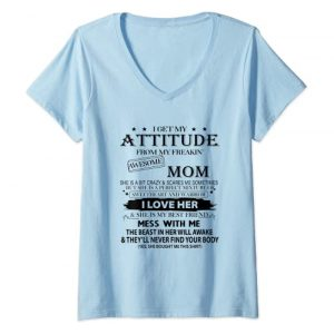 I get my attitude from my freaking awesome mom Graphic Tshirt 1 Womens I get my attitude from my freaking awesome mom funny gift V-Neck T-Shirt