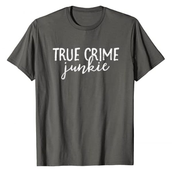 Truly Criminal Co Graphic Tshirt 1 True Crime Junkie Shirt Women Gifts For True Crime Lover T-Shirt