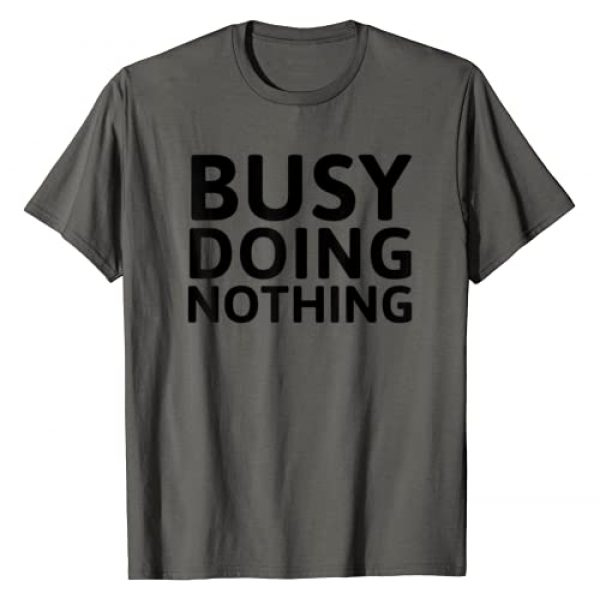 Busy Doing Nothing Graphic Tshirt 1 Funny Gift - Busy Doing Nothing T-Shirt