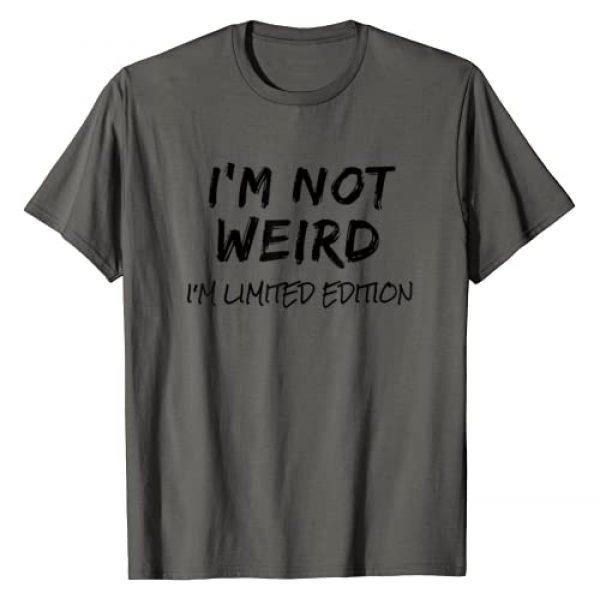 Weirdos Unite T-Shirts Graphic Tshirt 1 I'm Not Weird I'm Limited Edition Funny Sarcastic T-Shirt