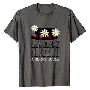 Amazing T shirt Graphic Tshirt 1 Practically Perfect In Every Way T Shirt- Lovely Shirt