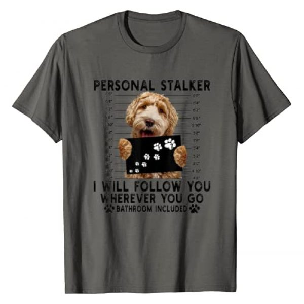 Personal stalker i will follow you Graphic Tshirt 1 Labradoodle Lover Gift T-Shirt