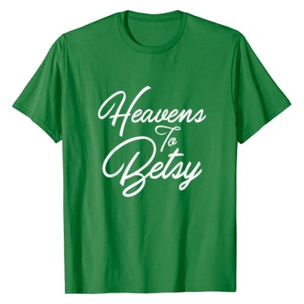 29eleven Graphic Tshirt 1 Heavens To Betsy Southern Saying's T-Shirt