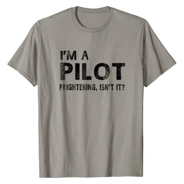 Funny T Shirts For Men Women Graphic Tshirt 1 I'm A Pilot Frightening, Isn't It Funny Pilot T-shirt