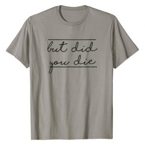 WORKOUT THUB Graphic Tshirt 1 But Did You Die Shirt | Workout T-Shirt