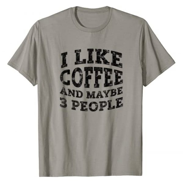 Merchalize Graphic Tshirt 1 I Like Coffee And Maybe 3 People T Shirt Funny Coffee Lover