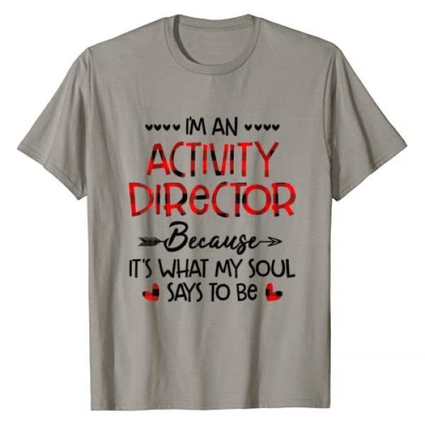 I'm An Activity Director Because It's What My Sou Graphic Tshirt 1 I'm An Activity Director Because It's What My Soul Says To T-Shirt