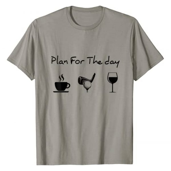 Plan For The Day By Merch Graphic Tshirt 1 Plan For The Day Coffee Golf Wine Lover Gift T-Shirt