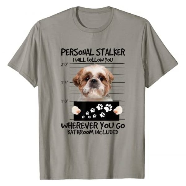 Nice And Funny Personal Stalker Dog Gift Graphic Tshirt 1 Personal Stalker Dog - Shih Tzu I Will Follow You T-Shirt
