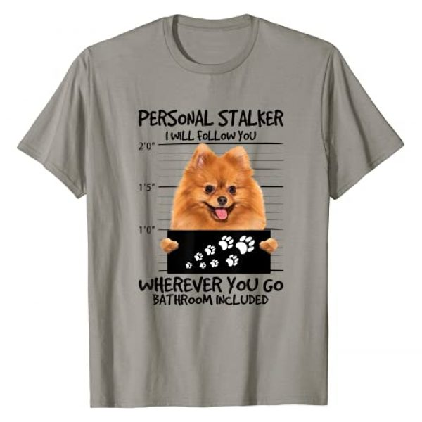 Nice And Funny Personal Stalker Dog Gift Graphic Tshirt 1 Personal Stalker Dog - Pomeranian I Will Follow You T-Shirt