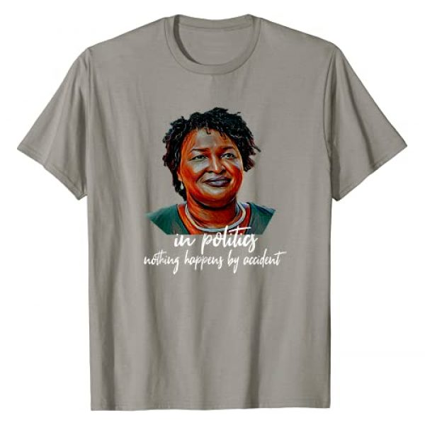 Stacey Abrams Graphic Tshirt 1 In Politics nothing happens by accident T-Shirt