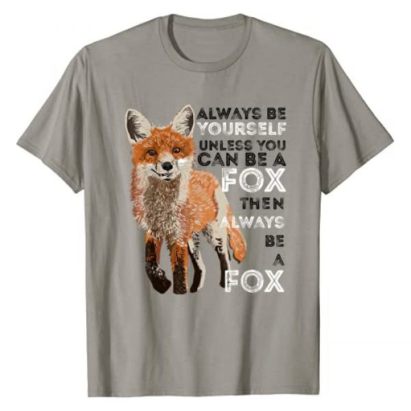 Fox Animal Shirts Brand Graphic Tshirt 1 Always Be Yourself Unless You Can Be A Fox Shirt Funny Gift T-Shirt