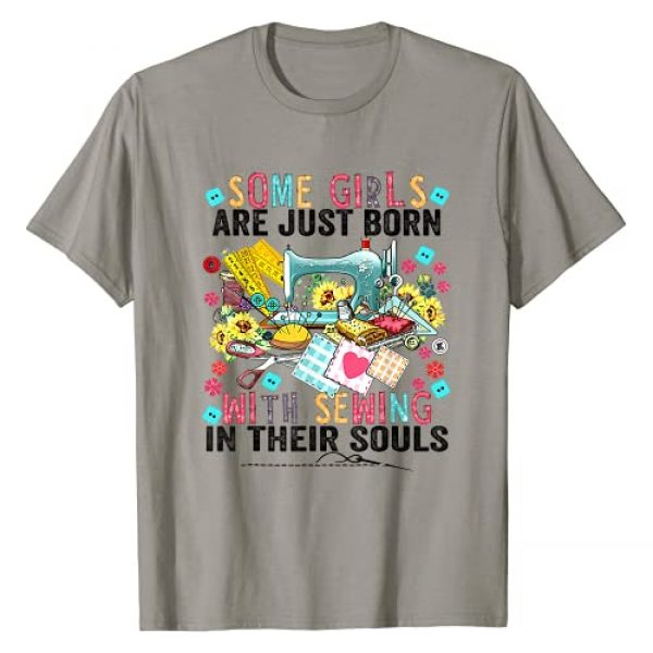 Girls With Sewing Gift Co. Graphic Tshirt 1 Some Girls Are Born With Sewing In Their Souls T-Shirt