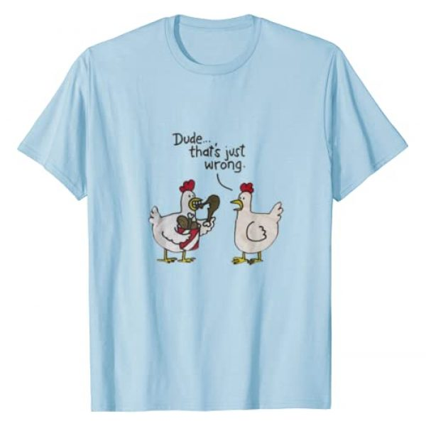 Funny Chicken T-Shirts Graphic Tshirt 1 Funny Chicken T-Shirt Dude That's Just Wrong Eat Fried Chick